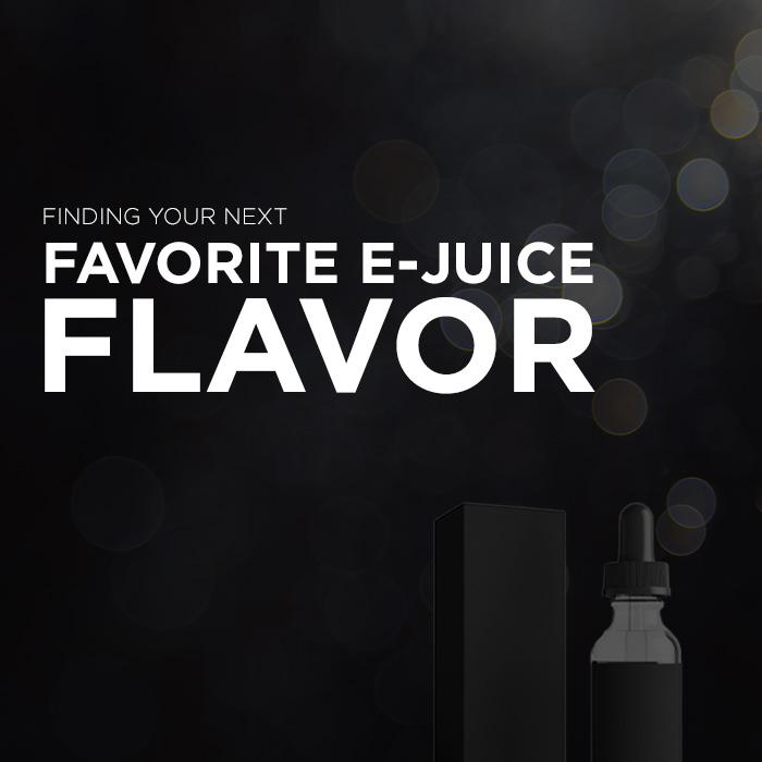 120ml E-Juice - Finding Your Favorite E-Juice Flavor